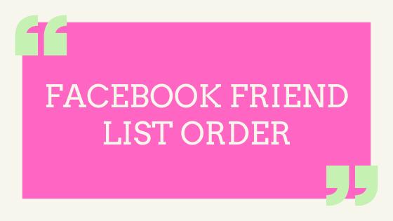Facebook Friend List Order
