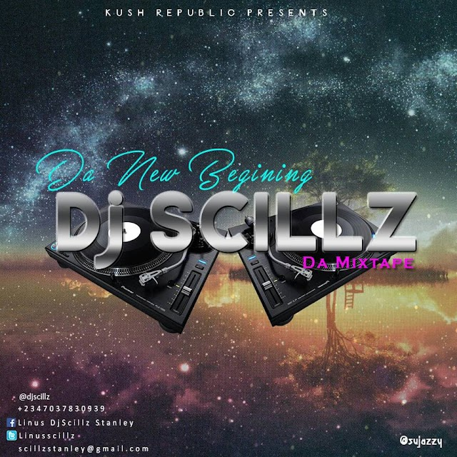DJ SCILLZ- DA NEW BEGINING [DJ MIX]
