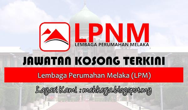 Jawatan Kosong di Lembaga Perumahan Melaka (LPM)