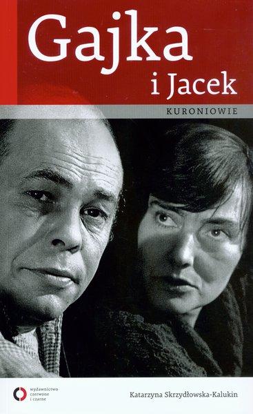"""""""Gajka i Jacek Kuroniowie"""" - Katarzyna Skrzydłowska-Kalukin"""