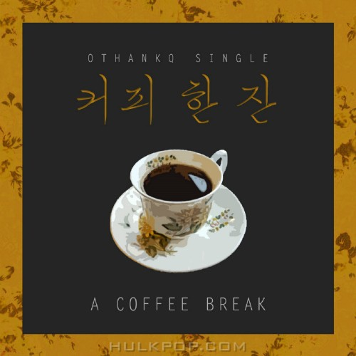 OTHANKQ – A Coffee Break – Single