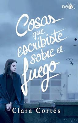Portada del libro de Clara Cortés Cosas que escribiste sobre el fuego