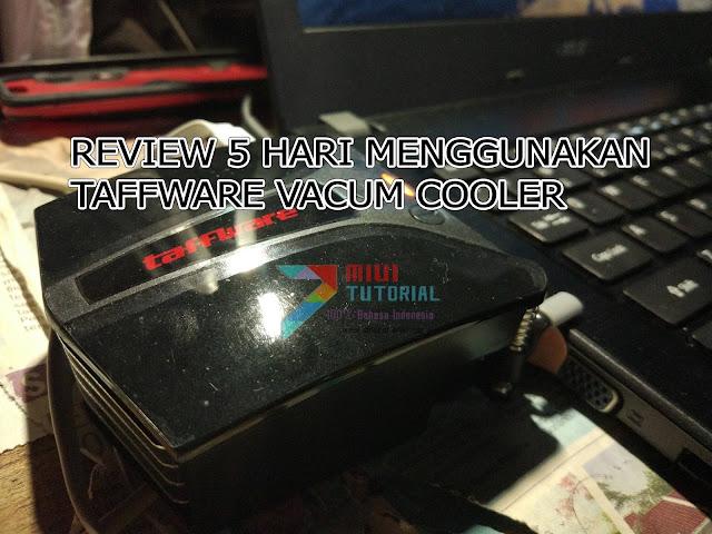 Sedang Mencari Review Vacuum Cooler Terbaik untuk Laptop? Coba Taffware LC05 Ini: The Vacuum Cooler Ever
