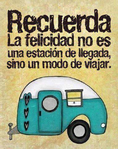 La felicidad no es una estación de llegada, sino un modo de llegar