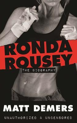 Ronda Rousey Biography by, InToriLex