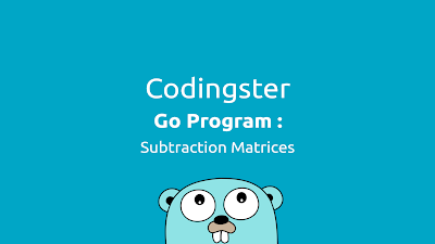 Go Program To Subtraction Two Matrices (Golang)