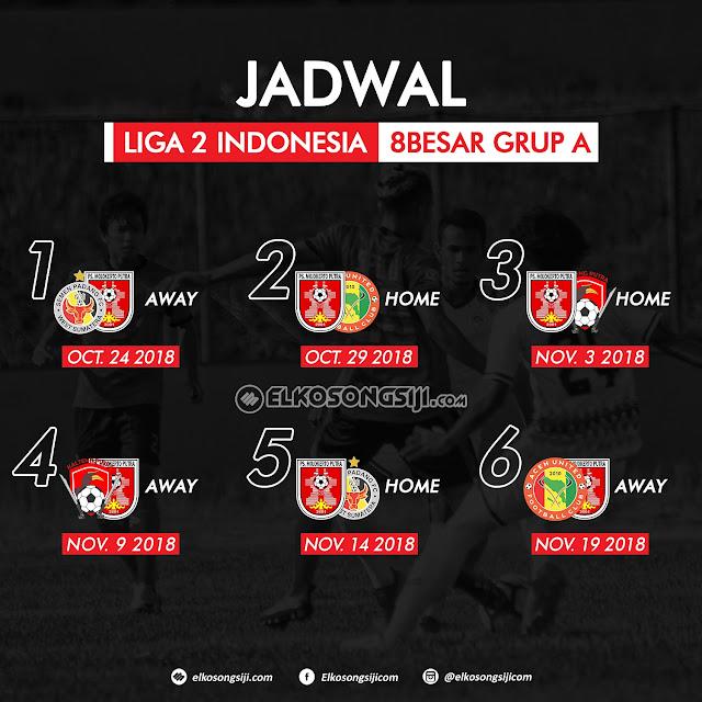Jadwal Babak 8 Besar Liga 2 tahun 2018 grup A