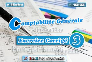 Exercice corrigé ||Ex n°3|| - Comptabilité générale