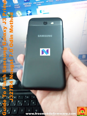 Guide To Flash Samsung Galaxy J3 Prime J327R4 Nougat 7.0 Odin Method Tested Firmware
