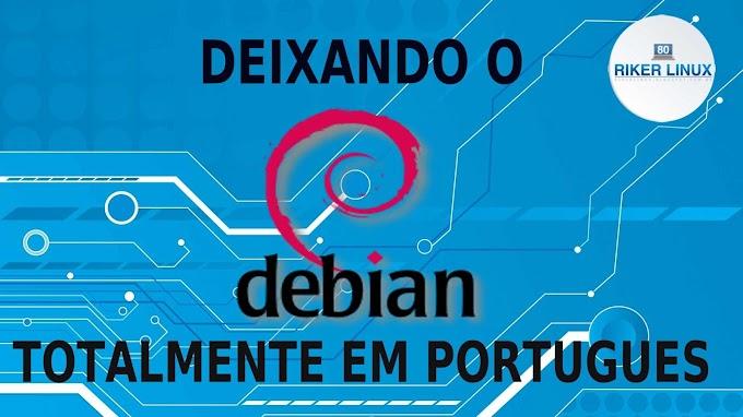 DEIXANDO O DEBIAN TOTALMENTE EM PORTUGUÊS