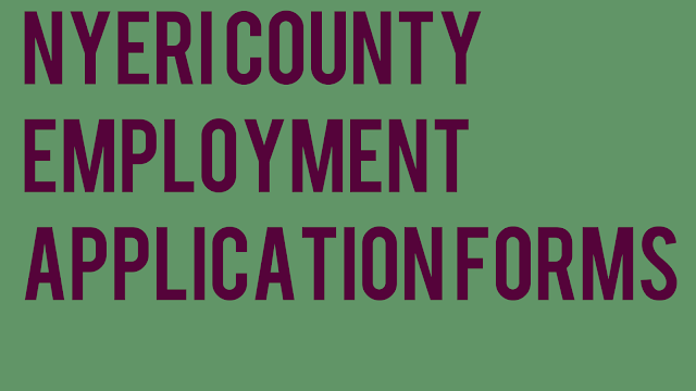 Nyeri county application forms for employment