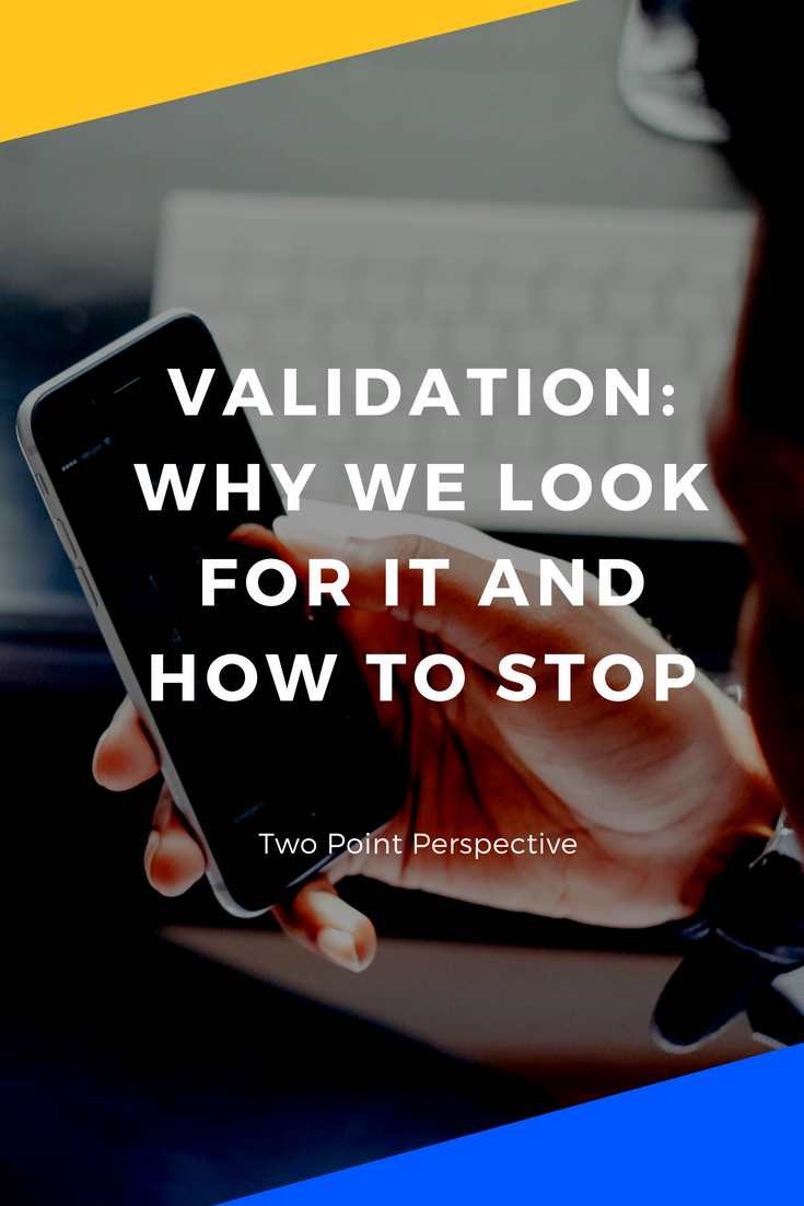 I have caught myself tapping the screen of my phone more than once, expecting a notification from someone. Do you do this too? Are you looking for validation? Click through to see why and how to STOP looking for validation in other people.