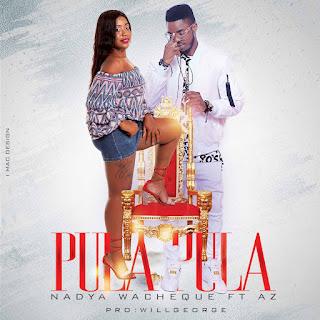 Nadya Wacheque feat. AZ - Pula Pula (2018)