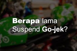 Berapa Lama Suspend Gojek? Inilah Informasi Terbarunya