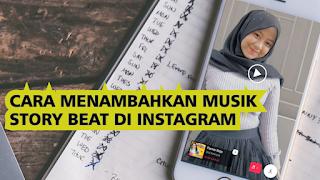 Cara Menambahkan Musik atau Lagu di Snapgram / Instastory Tanpa VPN