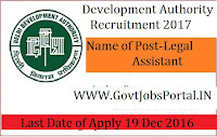 Development Authority Recruitment 2017 For Legal Assistant Post.