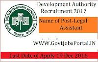 Development Authority Recruitment 2017 For Legal Assistant Post.