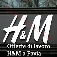 offerte di lavoro h&m pavia