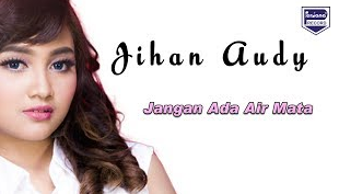 Download Lagu Jihan Audy Jangan Ada Air Mata Mp3