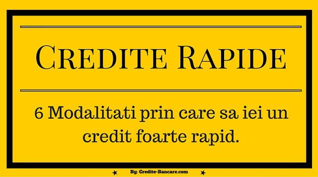 Credite Rapide - Te invat sa-l iei prin 6 modalitati REALE