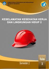 Buku Paket Keselamatan Kesehatan Kerja dan Lingkungan Hidup 2 Kelas 10 PDF Kurikulum 2013 - Cerpen45