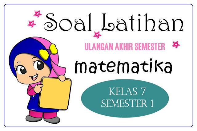 Soal Latihan UAS Matematika Kelas 7 Semester 1 - BIMBEL ...