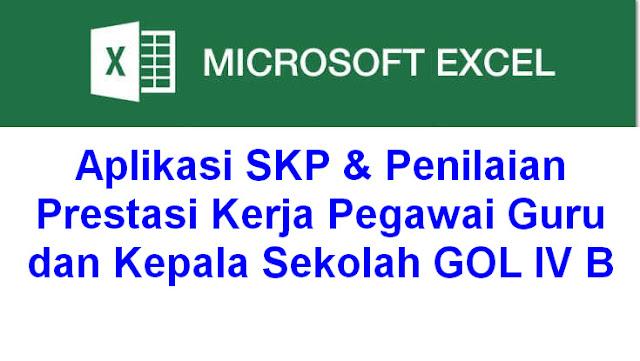 Aplikasi SKP & Penilaian Prestasi Kerja Pegawai Guru dan Kepala Sekolah GOL IV B