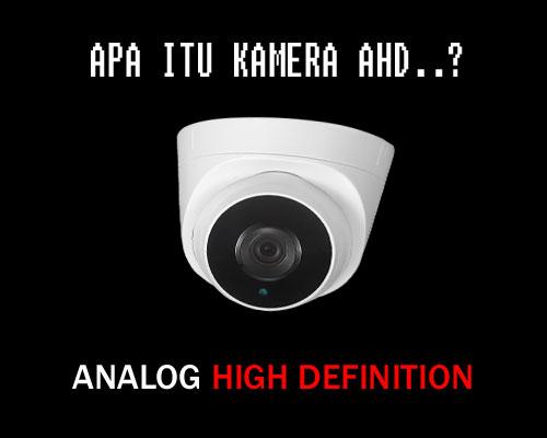 Pemahaman Mengenai Kamera CCTV AHD