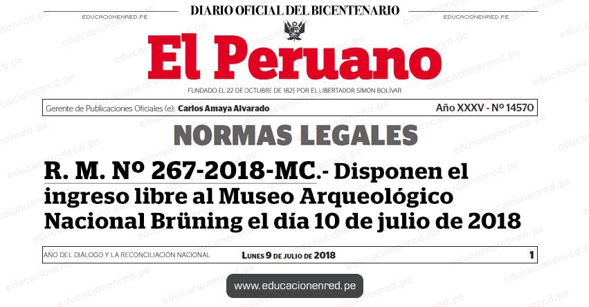 R. M. Nº 267-2018-MC - Disponen el ingreso libre al Museo Arqueológico Nacional Brüning el día 10 de julio de 2018 - www.cultura.gob.pe