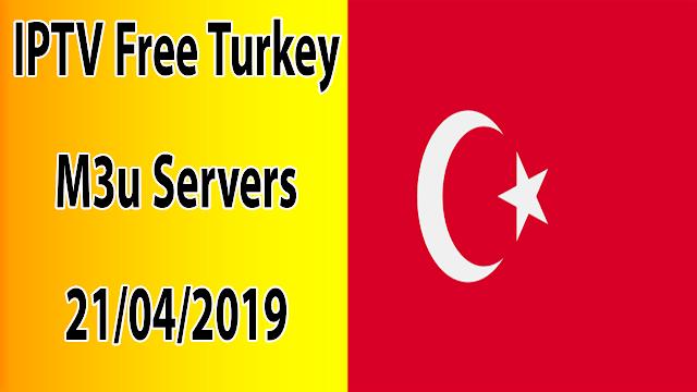 IPTV Free Turkey M3u Servers 21/04/2019