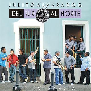 PERSEVERANCIA - JULITO ALVARADO Y DEL SUR AL NORTE (2011)