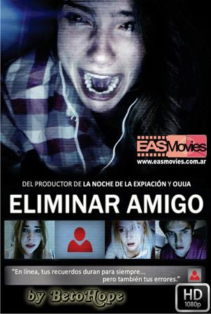Eliminar Amigo [2014] [Latino-Ingles] HD 1080P  [Google Drive] GloboTV