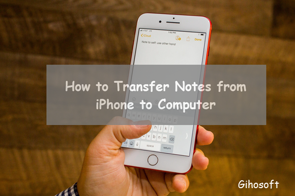 Free Tardily Ways To Export Notes From Iphone To Computer