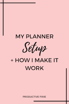 My Planner Set up + How I Make it Work