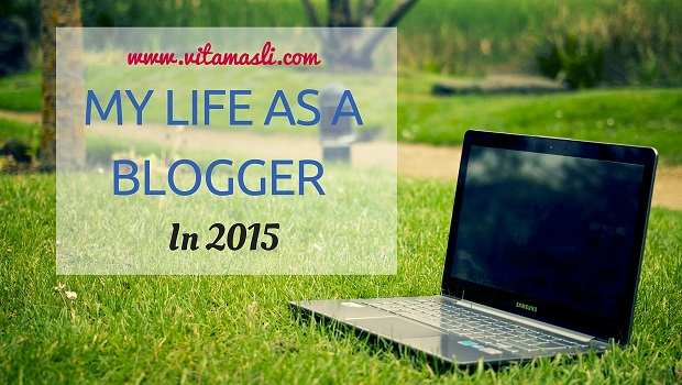 My Life As A Blogger in 2015