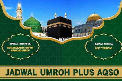 Jadwal Umroh Plus Aqso 2019 - 2020 Biaya Paket Murah ada Promo