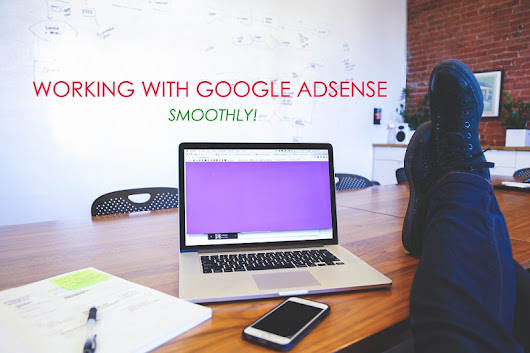 How To Work With The Google AdSense Smoothly