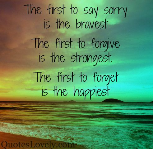 The first to say sorry is the bravest