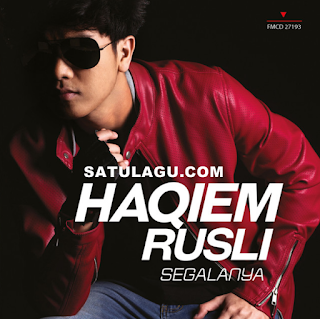 Download Lagu Haqiem Rusli Segalanya Mp3 Full Album Rar Terbaru 2018