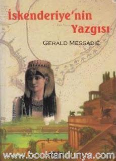 Gerald Messadie - İskenderiye'nin Yazgısı