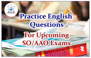 English Questions (Fill in the blanks) for Upcoming AAO/SO Exams