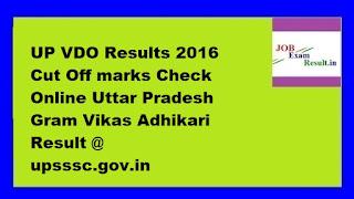 UP VDO Results 2016 Cut Off marks Check Online Uttar Pradesh Gram Vikas Adhikari Result @ upsssc.gov.in