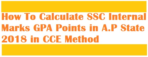 How To Calculate SSC (10th Class) Internal Marks GPA Points in A.P (AP Andhra Pradesh) State 2018 in CCE Method