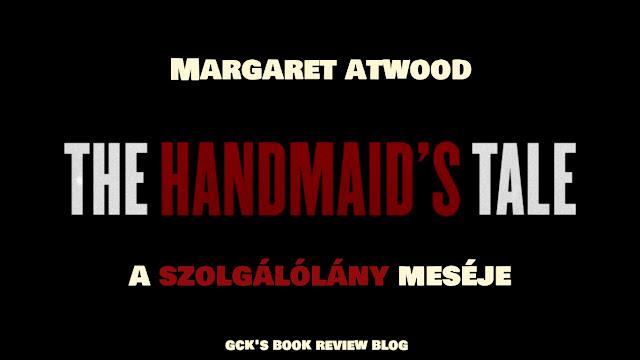 Értékelés - Margaret Atwood: A szolgálólány meséje