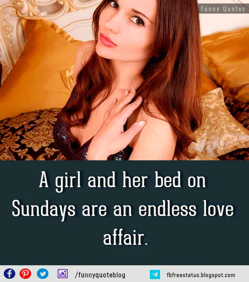 A girl and her bed on Sundays are an endless love affair.
