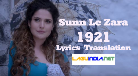 Sunn Le Zara - 1921 Lyrics English Translation