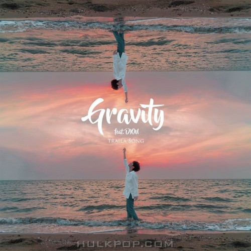 Traila $ong – Gravity (Feat. DION) – Single