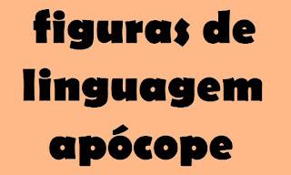 figuras de linguagem, apócope, supressão