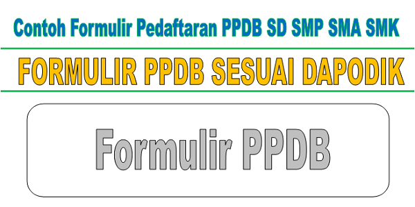 Contoh Formulir Pendaftaran Ppdb 2019 2020 Sd Smp Sma Smk Bingkaiguru
