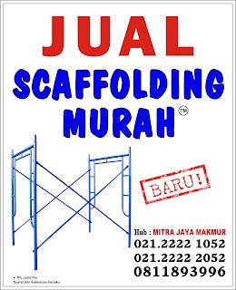 Jual Scaffolding Murah Tangerang | Sewa Scaffolding Murah Tangerang